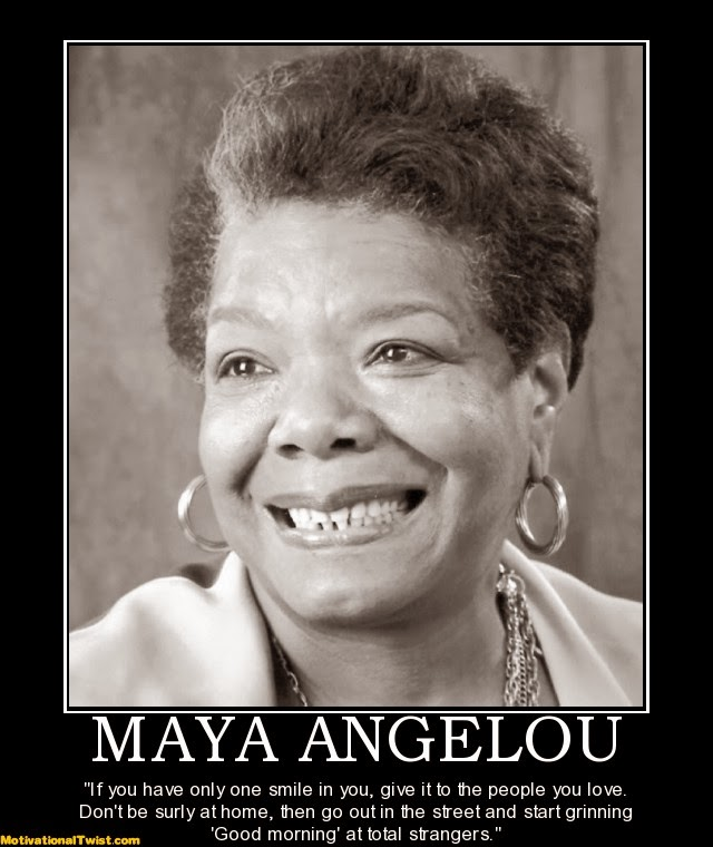 Maya Angelou Quotes: Just A Thought