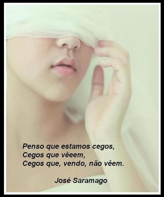 O pior cego é... | REFÚGIO DE UM SONHADOR