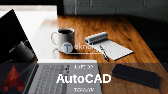 Laptop untuk AutoCAD Terbaik