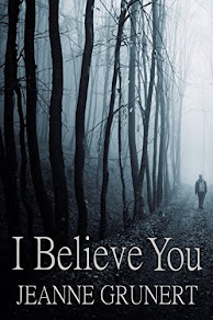 I Believe You by Jeanne Grunert