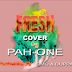 Audio | Pah One – Fresh Cover (Fid Q , Diamond Platnumz & Rayvanny) | Mp3 Download