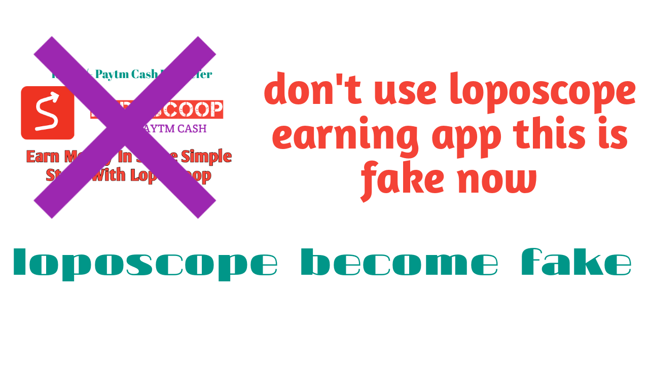 LopoScope Earning Application Fake : Rs 19/- per refer fraud