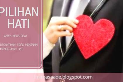 Pilihan Hati : Review Novel Pilihan Hati  Karya Mega Dewi - Nyesel Gak Baca!