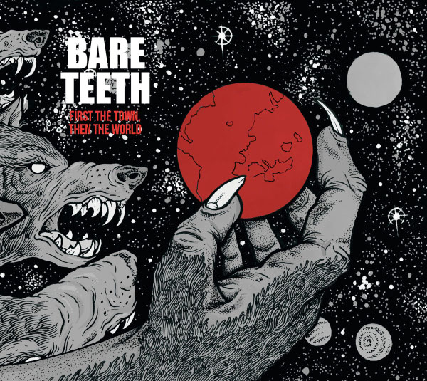 """Bare Teeth stream new EP """"First The Town, Then The World"""""""