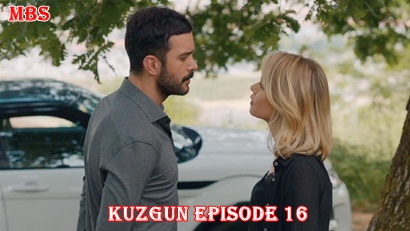 Episode 16 Kuzgun