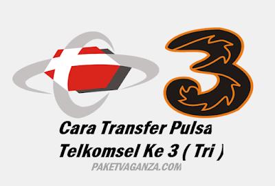 Cara Transfer Pulsa Telkomsel Ke 3 ( Tri ) Terbaru 2018