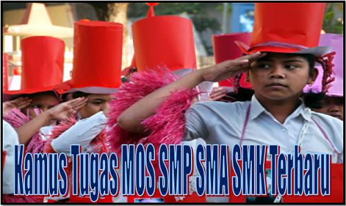 Kamus Tugas MOS SMP SMA SMK Terbaru