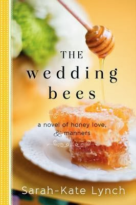 "Book Review: ""The Wedding Bees"" by Sarah-Kate Lynch"