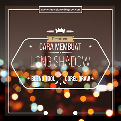 Cara Membuat Long Shadow Blend Tool Dengan Corel Draw