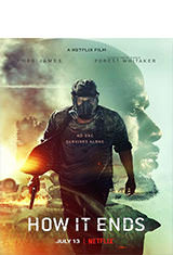 How It Ends (2018) WEB-DL 1080p Latino AC3 5.1 / Español Castellano AC3 5.1 / ingles AC3 5.1