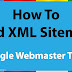 How to submit XML blogger sitemap to google webmaster tools