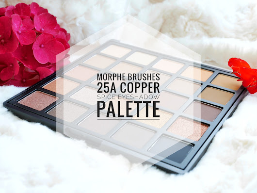 Live Life Things: Morphe Brushes 25A Copper Spice Eyeshadow Palette.