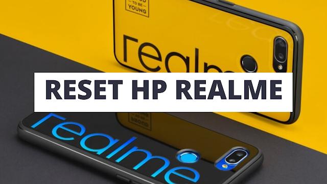 Cara Mudah Melakukan Reset Ke pengaturan awal di HP Realme
