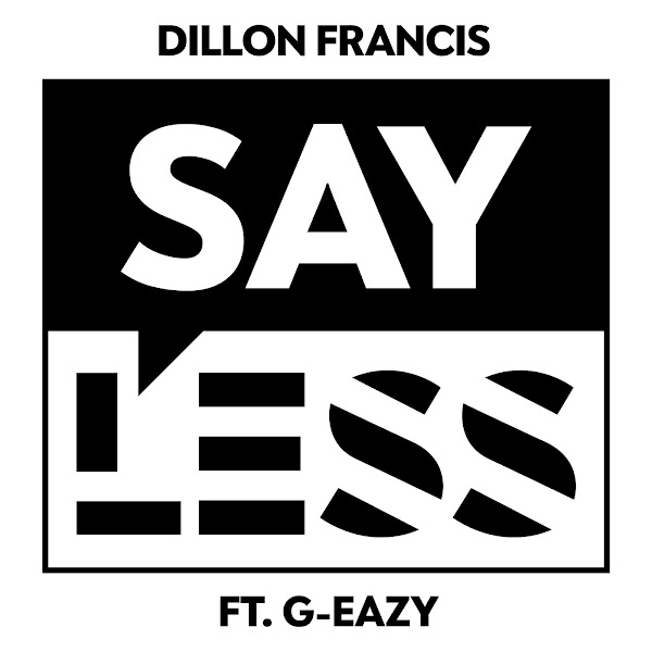 Dillon Francis - Say Less (feat. G-Eazy) - Single Cover