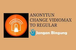 Ini dia cara mengubah Kuota Vidiomax menjadi Kuota Regular Telkomsel dengan Anonytun