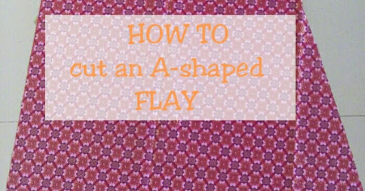 HOW TO CUT AN A-SHAPED FLAY