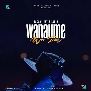 Download Audio   Jacan ft Belle9 - Wanaume Wa Dar