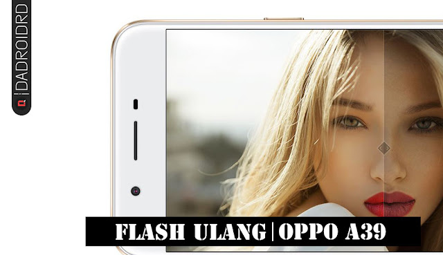 Cara Flash atau Unbrick Oppo A39 CPH1605