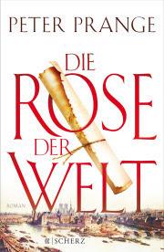 Peter Prange - Die Rose der Welt