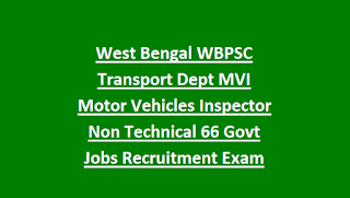 West Bengal WBPSC Transport Department MVI Motor Vehicles Inspector Non Technical 66 Govt Jobs Recruitment Exam Notification 2018