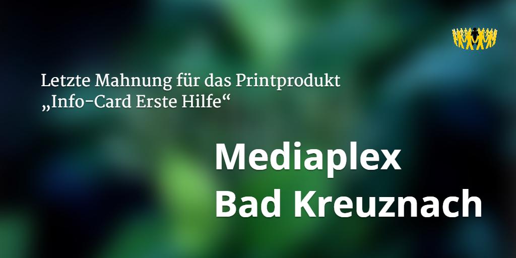 Mediaplex Bad Kreuznach Letzte Mahnung Für Das Printprodukt Info