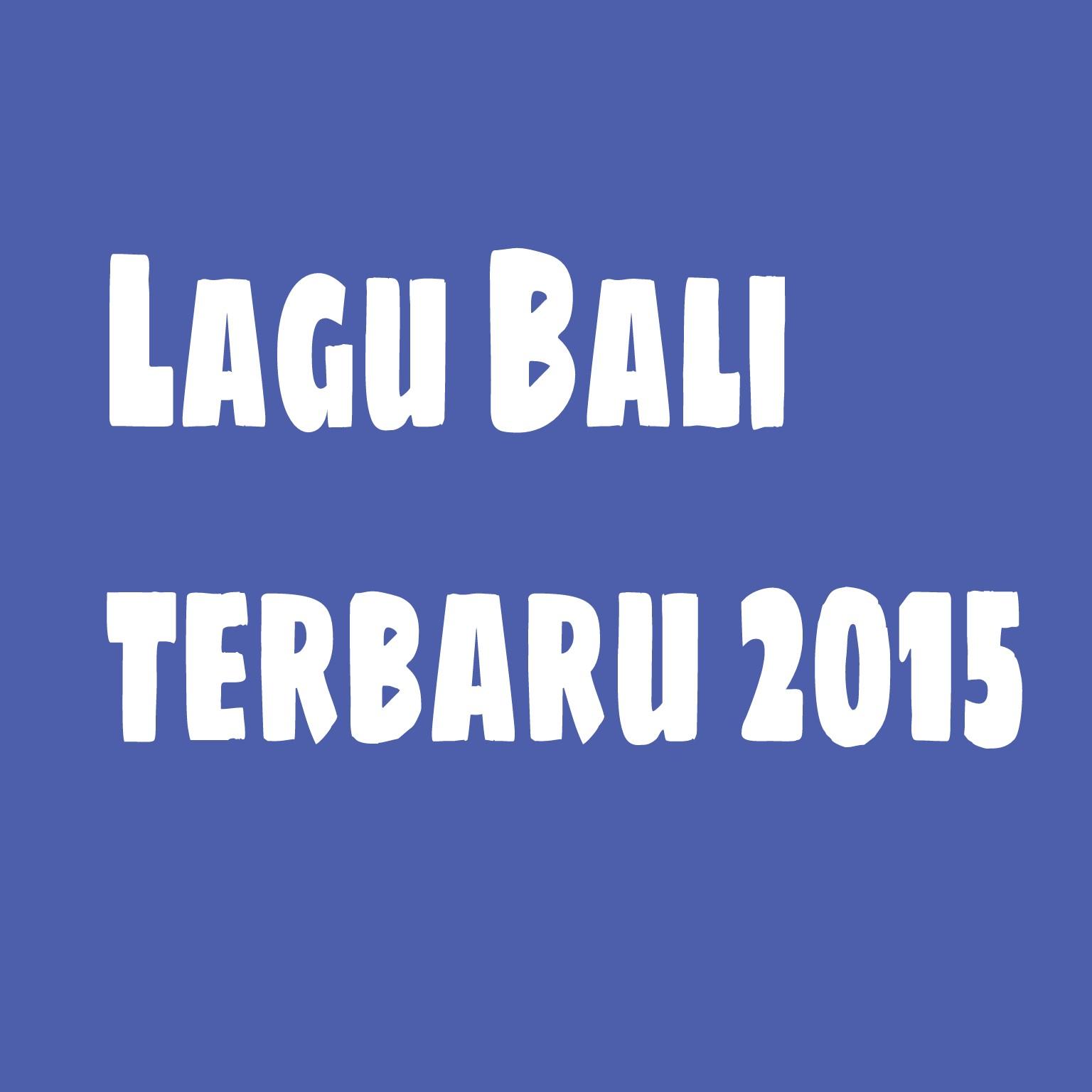 Download Lagu 4 20 Kita Pasti Tua: Nak Bloog: Kumpulan Lagu Bali Terbaru 2015