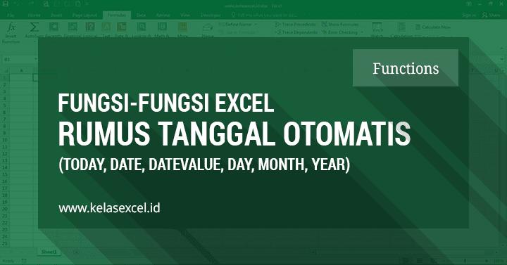 6 Fungsi Excel Untuk Membuat Rumus Tanggal Otomatis Di Excel