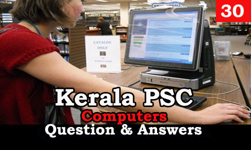 Kerala PSC Computers Question and Answers - 30