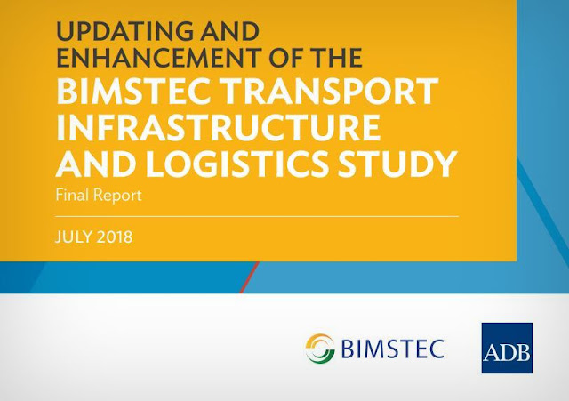 Updating and Enhancement of the BIMSTEC Transport Infrastructure and Logistic Study/ Final Report/ July 2018