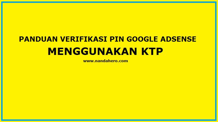Panduan Cara Verifikasi PIN Google Adsense Menggunakan KTP