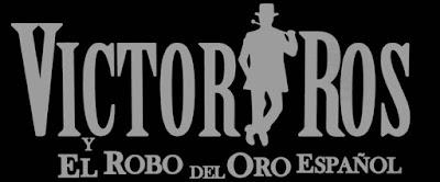 Victor Ros, el robo del oro espanol