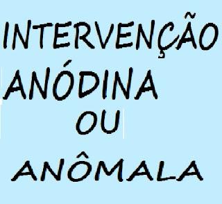 DA INTERVENÇÃO ANÓDINA OU ANÔMALA