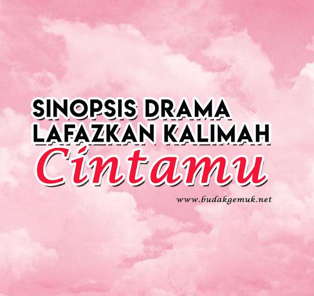 Sinopsis Drama Lafazkan Kalimah Cintamu