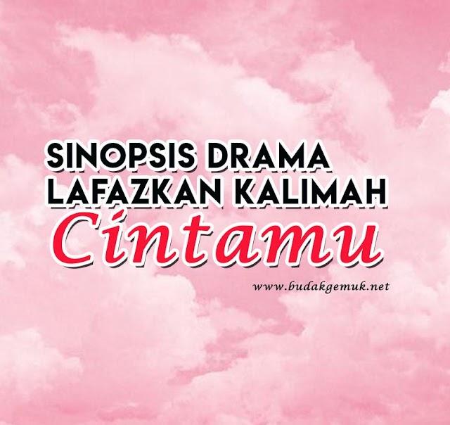 Sinopsis Drama Lafazkan Kalimah Cintamu lakonan Farid Kamil dan Nelydia Senrose