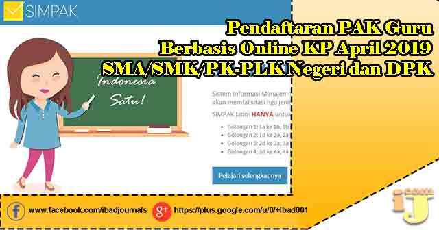 Pendaftaran PAK Guru Berbasis Online KP April 2019 SMA/SMK/PK-PLK Negeri dan DPK