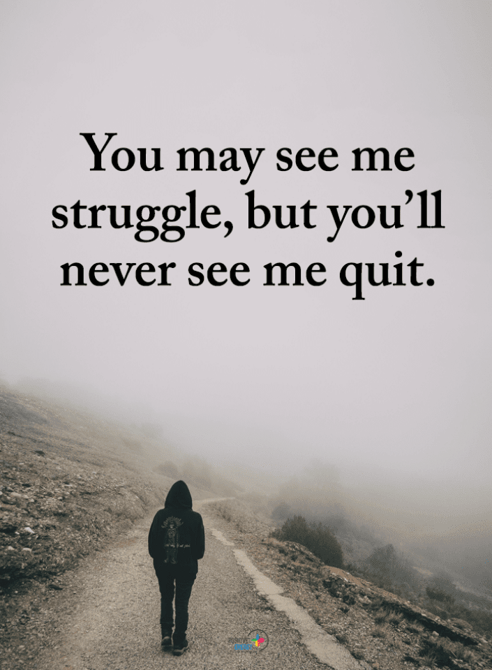 Hustle Quotes, Quotes, Struggles Quotes, Never See Me Quit Quotes,
