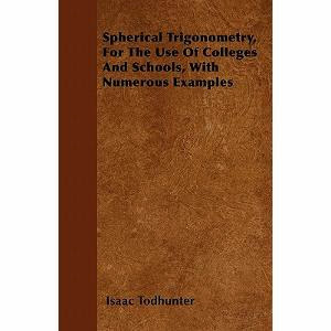 Mundo preuniversitariomathematique mathematicsphysics the project gutenberg ebook of spherical trigonometry by i todhunter this ebook is for the use of anyone anywhere at no cost and with almost no fandeluxe Image collections
