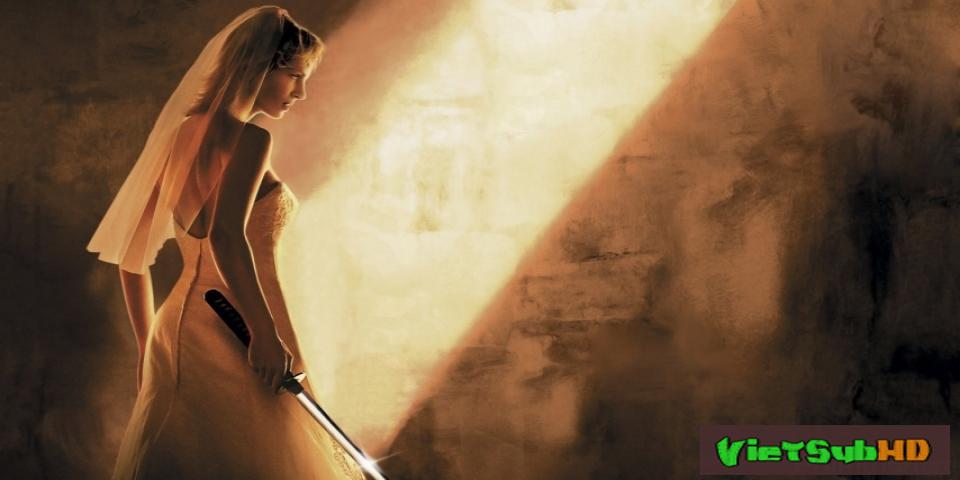 Phim Cô Dâu Báo Thù 2 VietSub + TM HD | Kill Bill: Vol. 2 2004
