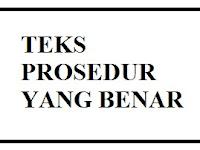 √ TEKS PROSEDUR KOMPLEKS YANG BENAR (4 HAL) + 10 Contoh Teks Prosedur