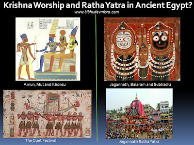The Theban triad of deities Amun-Mut-Khonsu are symbolically requivalent to Krishna-Balaram-Subhadra and the Opet festival of Egypt is similar in form and spirit to the Ratha Yatra festival of Puri