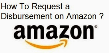 How To Request a Disbursement on Amazon : eAskme