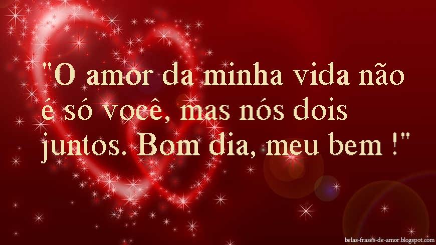 Belas Frases De Amor O Amor Da Minha Vida Nao E So Voce Mas Nos