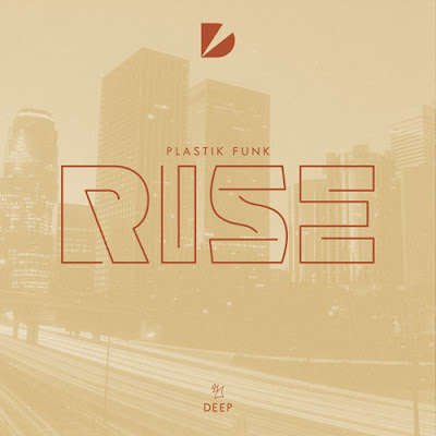 "Plastik Funk Unveils New Single ""Rise"""