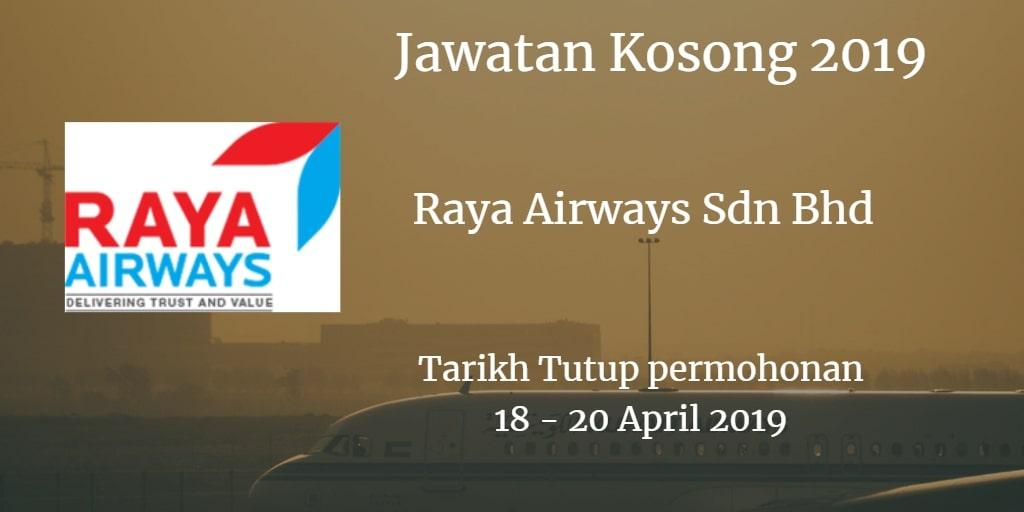 Jawatan Kosong Raya Airways Sdn Bhd 18 - 20 April 2019