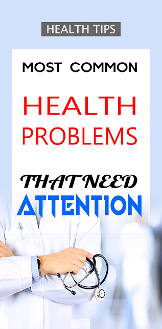 most common health problems that need attention