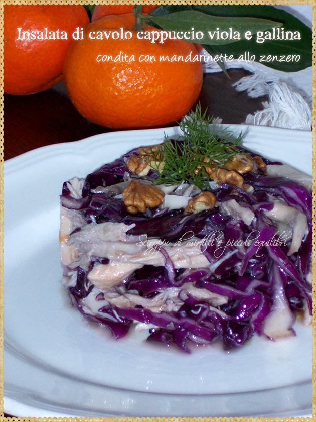 Insalata di cavolo cappuccio viola e gallina condita con mandarinette allo zenzero
