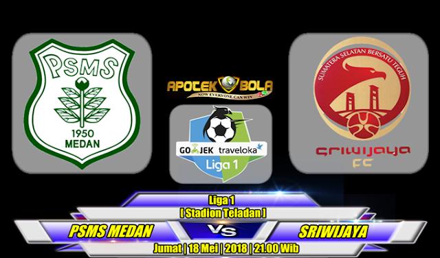 Prediksi PSMS vs Sriwijaya FC 18 Mei 2018