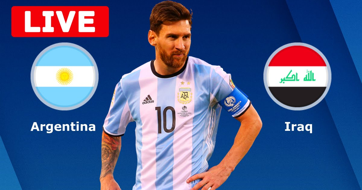 Argentina v Iraq International Friendly LIVE Stream