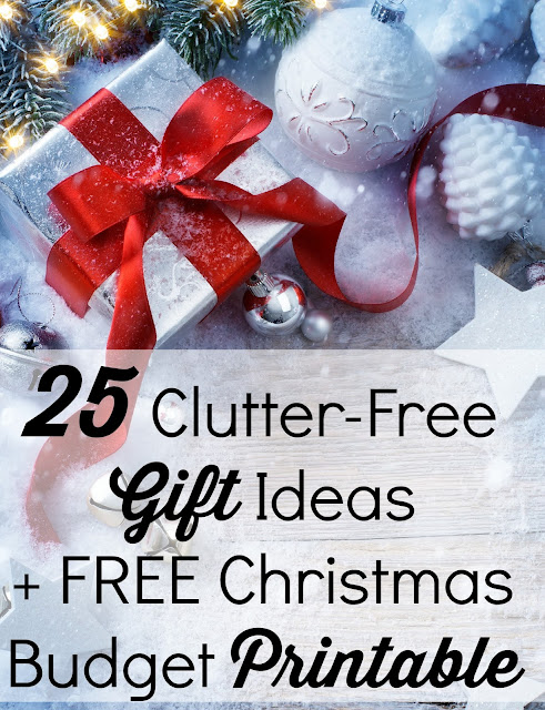 25 Clutter-Free Gift Ideas + FREE Christmas Budget Printable