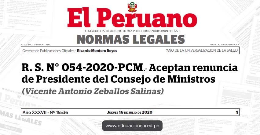 R. S. N° 054-2020-PCM.- Aceptan renuncia de Presidente del Consejo de Ministros (Vicente Antonio Zeballos Salinas)